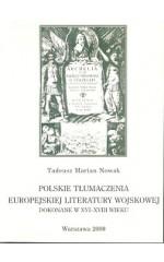 Polskie tłumaczenia europejskiej literatury wojskowej dokonane w XVI-XVIII wieku