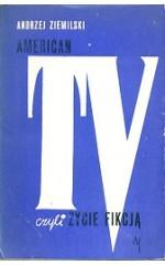 American TV czyli życie fikcją