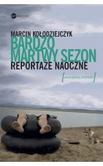BARDZO MARTWY SEZON /  Kołodziejczyk