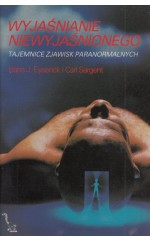 Wyjaśnienie niewyjaśnionego / Eysenck , Sargent