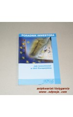 Jak inwestować w Unii Europejskiej - Poradnik inwestora