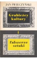 Grabieżcy kultury i fałszerze sztuki /  Świeczyński