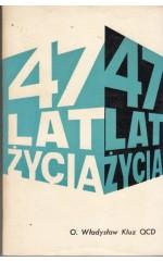 47 lat życia /  Kluz