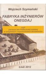 Fabryka inżynierów onegdaj /  Szymański