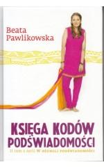 Ksiega kodów podświadomości /  Pawlikowska