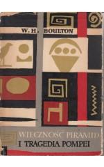 Wieczność piramid i tragedia Pompei /  Boulton